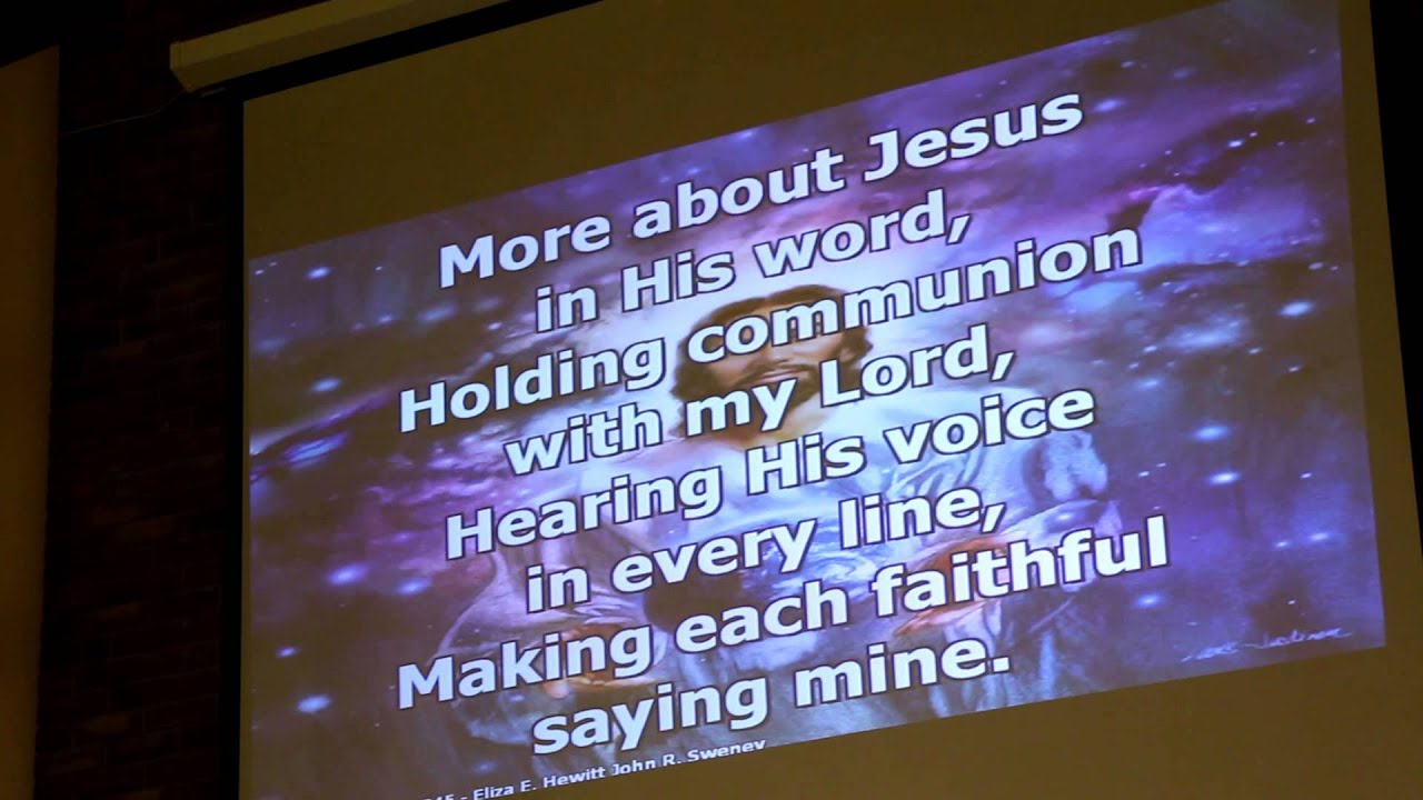Hymn #245- More About Jesus 1-4-14