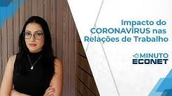 Minuto Econet - Medidas trabalhistas para enfrentar o Coronavírus