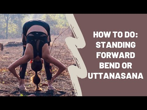 How to practice standing forward bend or Uttanasana