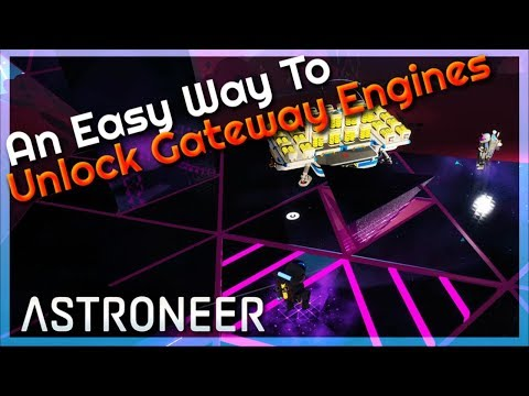 An Easy Way To Unlock Gateway Engines | Astroneer 1.0.13 #30