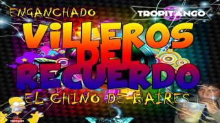 TROPITANGO - VILLEROS DEL RECUERDO - EL CHINO DE BAIRES