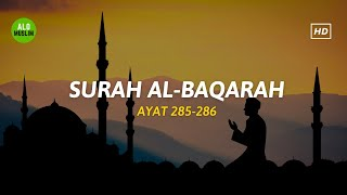 Bacaan Al-Quran Merdu 2 Ayat Terakhir Surat Al-Baqarah 285-286