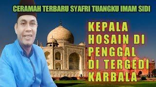 Kisah Pemenggalan Kepala Hosain Cucu Nabi Muhammad Saw#ceramah Minang#