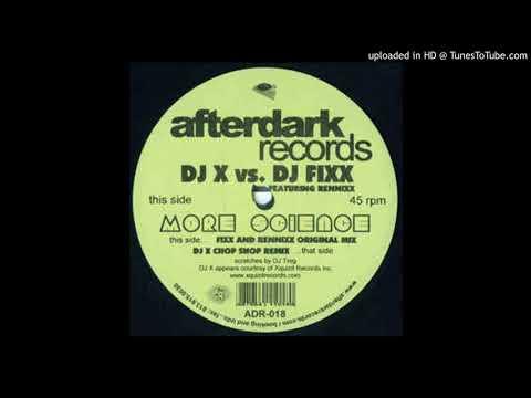 DJ Fixx feat. Rennixx - More Science (DJ X  Chop Shop Remix)
