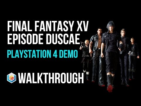 Final Fantasy XV Episode Duscae Walkthrough PlayStation 4/Xbox One Demo Gameplay Let's Play