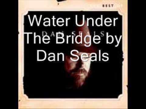 Water Under The Bridge by Dan Seals