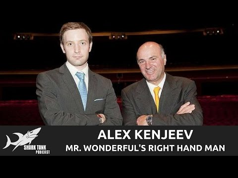 Mr. Wonderful's Right Hand Man & President of O'Leary Ventures; Alex Kenjeev
