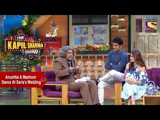 Anushka & Mashoor Dance At Sarla's Wedding - The Kapil Sharma Show