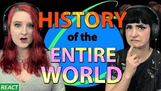 WHERE THE HELL ARE WE? | Girls React | History of the Entire World, I guess