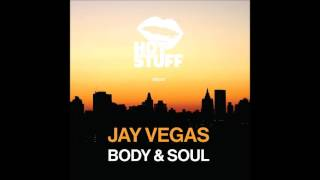 Download Jay Vegas - Body & Soul (Original Mix) MP3 song and Music Video