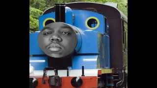 Repeat youtube video Biggie Smalls feat. Thomas the Tank Engine