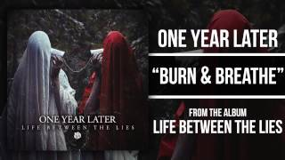 Watch One Year Later Burn  Breathe video