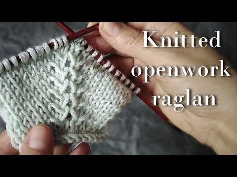 Вязание спицами / Оригинальный , ажурный узор при вязании регланных линий / Мастер- класс.