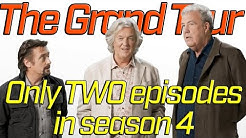 The Grand Tour Only TWO episodes in Season 4 Confirmed