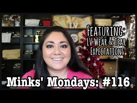 Minks' Mondays: Q & A #116 | Louis Vuitton Wear & Tear Expectations