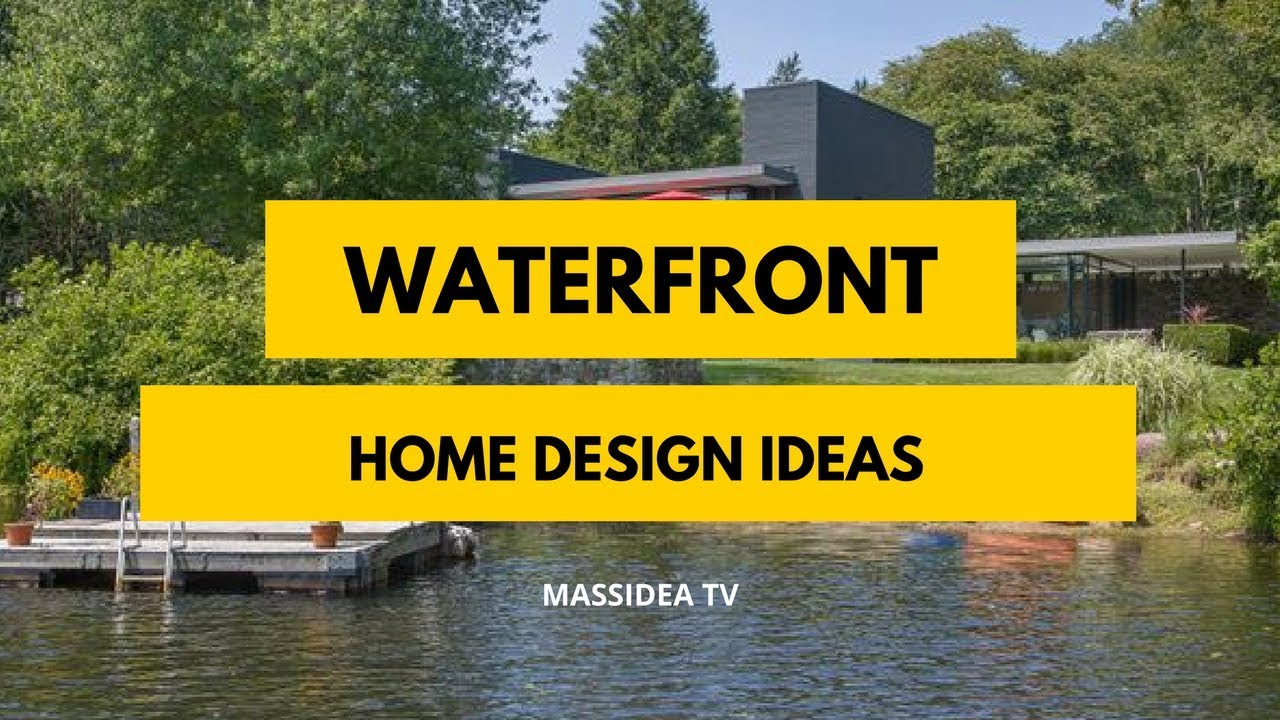 35+ Awesome Waterfront Home Design Ideas We Love! - YouTube