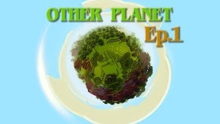 """Minecraft: Survival """"Other Planet"""" - Ep. 1"""
