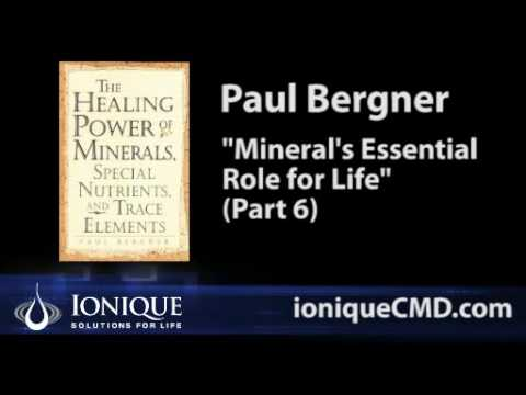 (Part 6) Paul Bergner on Ionic Minerals' Essential Role in Health and Healing