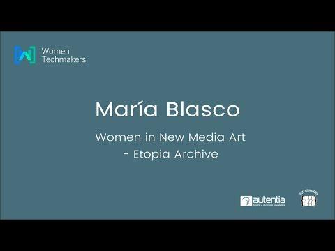 Women in New Media Art: Etopia Archive - María Blasco (WTM Zaragoza)