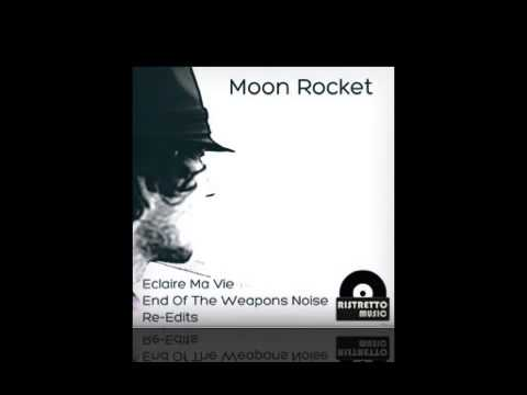 Moon Rocket - Eclaire Ma Vie Re-Edit