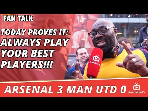 Today Proves It: ALWAYS PLAY YOUR BEST PLAYERS!!! | Arsenal 3 Man Utd 0