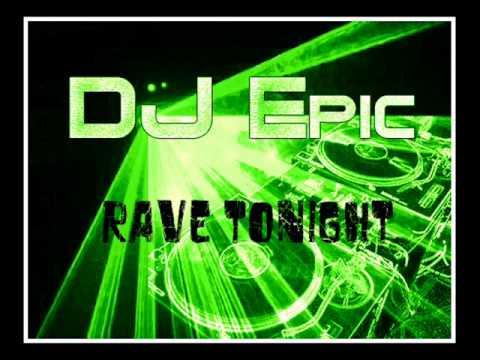 DJ Epic - Rave Tonight