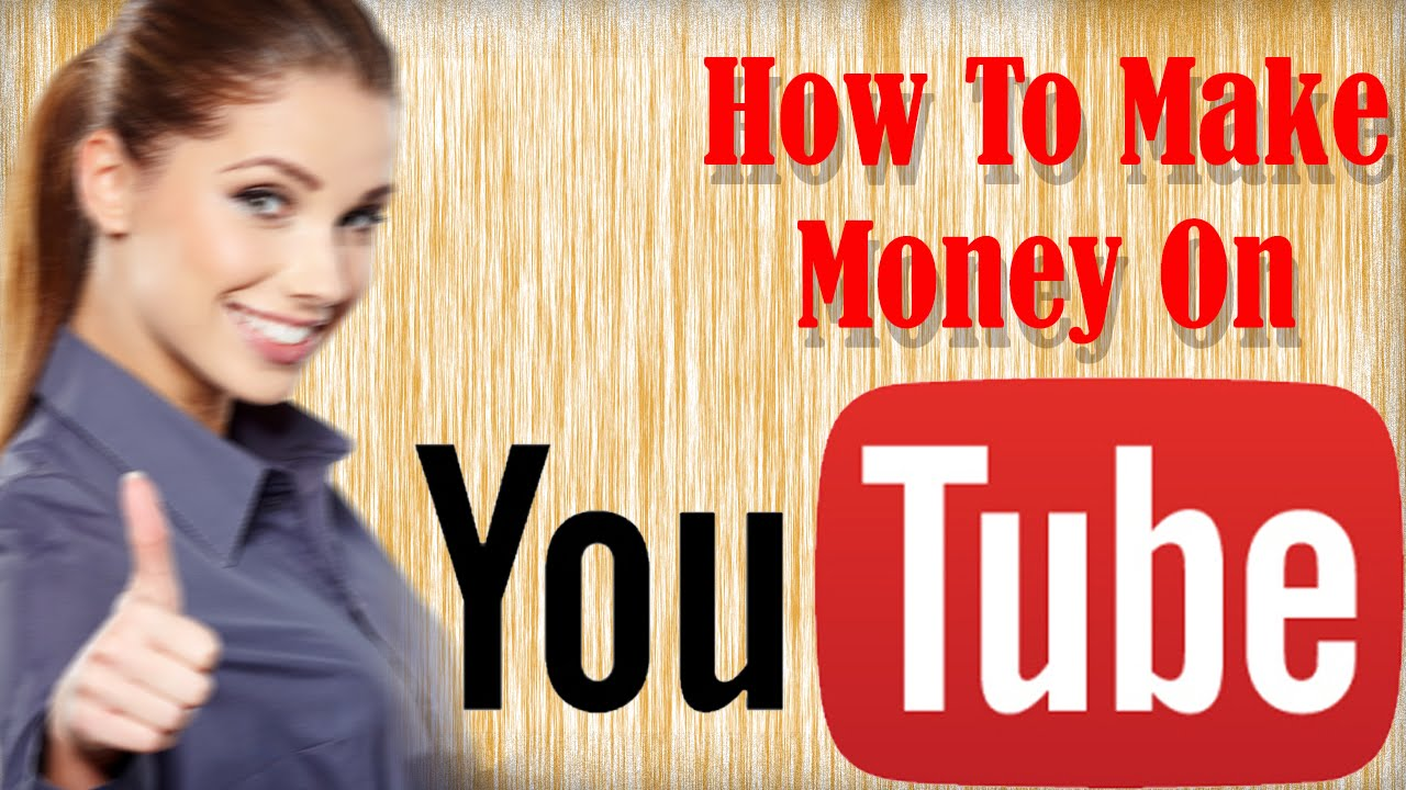 watch video and earn money how people make money on youtube learn the basics of 7223