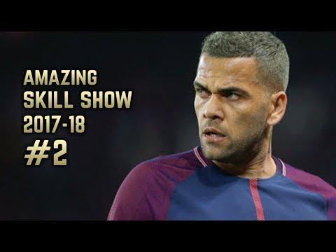 Dani Alves 2017-18 | Amazing Skill Show #2