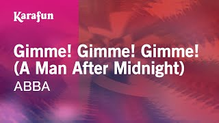 Karaoke Gimme! Gimme! Gimme! (A Man After Midnight) - ABBA *