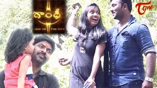 GANDHI - God Of The City   Telugu Short Film 2017   Directed by Hari Haran Vallepu (AKR)