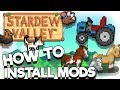 🐔🐴 How to Install Mods | Stardew Valley Tutorial 2018 🌱🚜