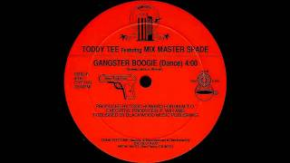 Toddy Tee feat. Mix Master Spade - Gangster Boogie