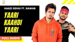 Haazi Sidhu ft. Nawab : Yaari Kaahdi Yaari Hun Mandi Ho Gayi (Fakeness) - Latest Punjabi Songs 2020