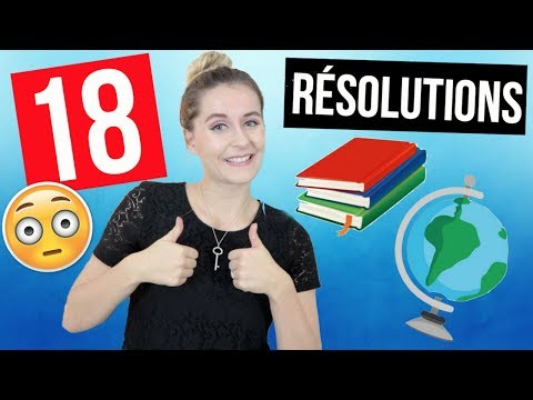 18 RESOLUTIONS POUR 2018