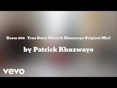 Patrick Khuzwayo - Room 806 True Story (Original Mix) (AUDIO)