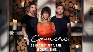 DJ Project feat. AMI - 4 Camere (DJ Criswell Remix)