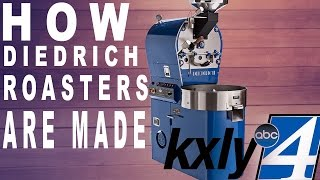 how diedrich roasters are made kxly 4