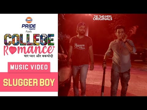 College Romance | Music Video - Slugger Boy (West Delhi Anthem) | The Timeliners