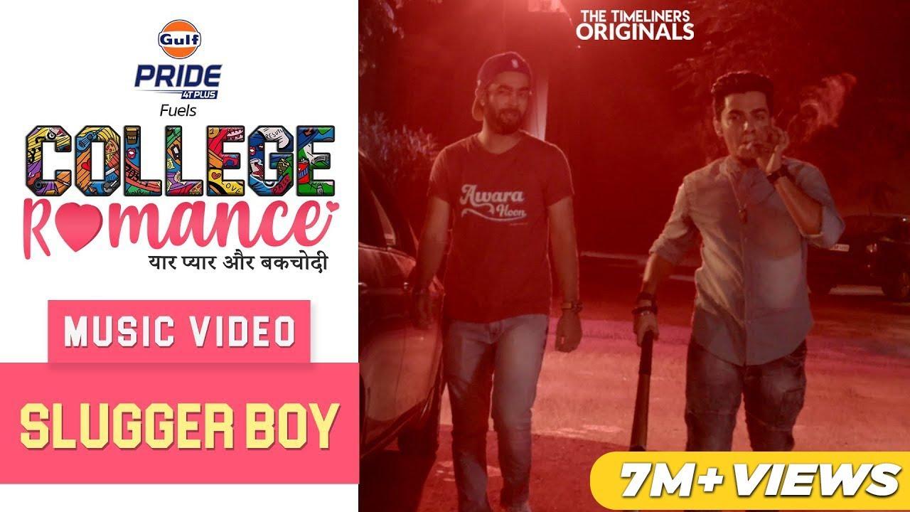 Download College Romance | Music Video - Slugger Boy (West Delhi Anthem) | The Timeliners