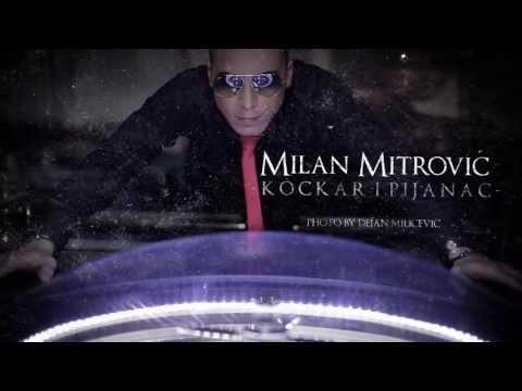 Milan Mitrovic - Kockar i Pijanac - (Official Video 2013) HD