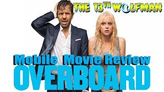 Mobile Movie Review Overboard 2018