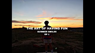 the-art-of-having-fun-summer-smiles-episode-1