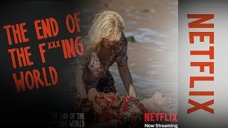 The End of the F**king World Season 2 | Fan Trailer [HD] | Netflix
