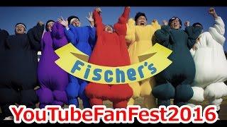YouTubeFanFest2016フィッシャーズオリジナルOP