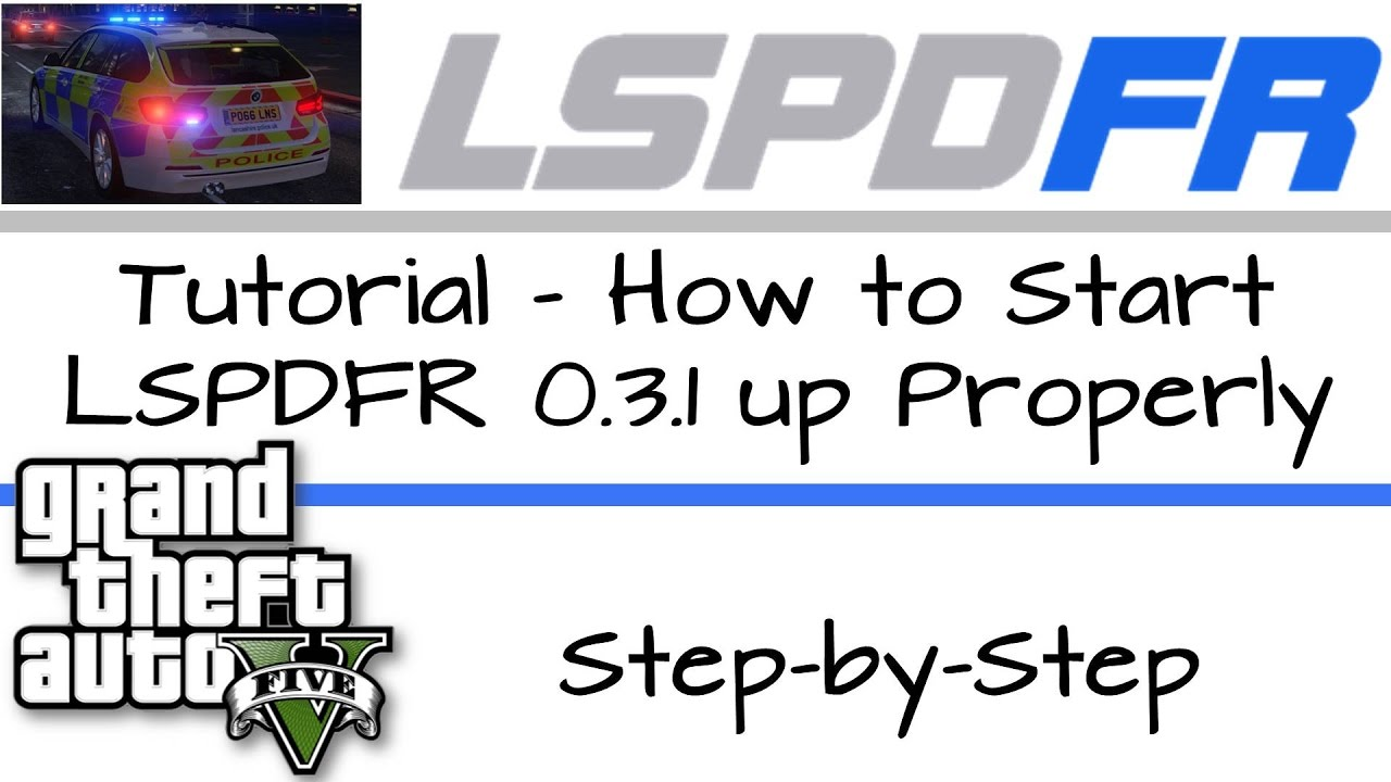 UPDATED Tutorial - How to start LSPDFR 0 3 1 up properly - GTA V (JUNE 2019)
