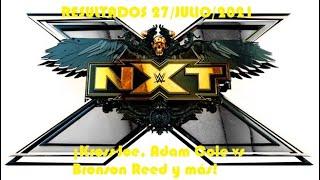 Resultados de NXT 27/Julio/2021 (¡Kross-Joe, Adam Cole vs Bronson Reed y más!)