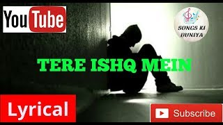 Tere Ishq Mein Full Lyrical Song | Aditya Yadav | Songs Ki Duniya