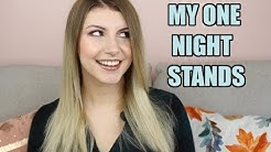 MY ONE NIGHT STANDS | Girl Talk