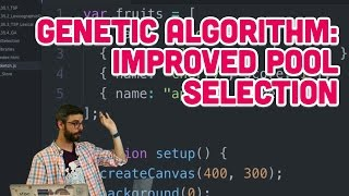 9.8: Genetic Algorithm: Improved Pool Selection - The Nature of Code
