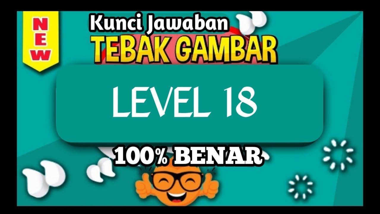 Kunci Jawaban Tebak Gambar Level 18 Delapan Belas Update Terbaru Youtube